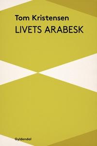 Livets Arabesk (e-bog) af Tom Kristen
