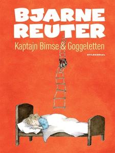 Kaptajn Bimse & Goggeletten (e-bog) af Bjarne Reuter