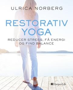 Restorativ yoga (e-bog) af Ulrica Nor