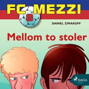 FC Mezzi 8 - Mellom to stoler (lydbok) av Dan