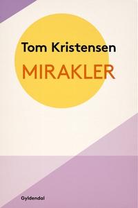 Mirakler (e-bog) af Tom Kristensen