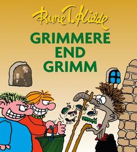 Grimmere end Grimm (e-bog) af Rune T.