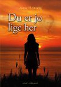 DU ER JO LIGE HER (e-bog) af Anne Hei