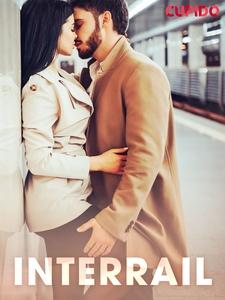 Interrail (ebok) av Cupido noveller