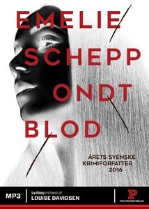 Ondt blod (lydbog) af Emelie Schepp
