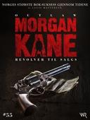 Morgan Kane 55: Revolver til Salgs