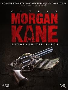 Morgan Kane 55: Revolver til Salgs (ebok) av
