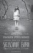Frøken Peregrines sælsomme børn 1 - Frøken Peregrines hjem for sælsomme børn