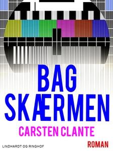 Bag skærmen (e-bog) af Carsten Clante