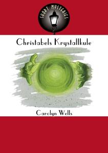 Christabels Krystallkule (ebok) av Carolyn We