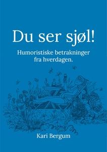 Du ser sjøl (ebok) av Kari  Bergum