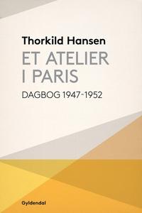Et atelier i Paris (e-bog) af Thorkil