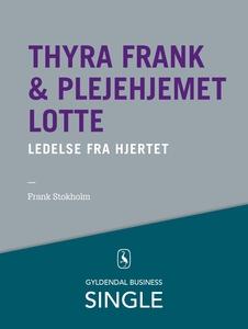 Thyra Frank & Plejehjemmet Lotte - De
