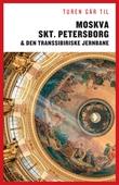 Turen Går Til Moskva, St. Petersborg og Den Transsibiriske Jernbane