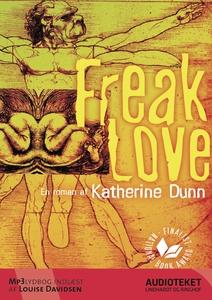 Freak Love (lydbog) af Katherine Dunn