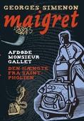 Afdøde monsieur Gallet / Den hængte fra Saint-Pholien. En Maigret krimi.