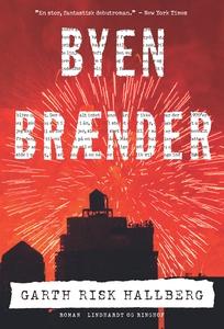 Byen brænder (e-bog) af Garth Risk Ha