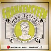 Frankenstein 3. Død og levende