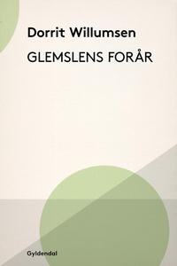 Glemslens forår (e-bog) af Dorrit Wil