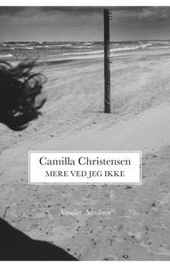Mere ved jeg ikke (e-bog) af Camilla