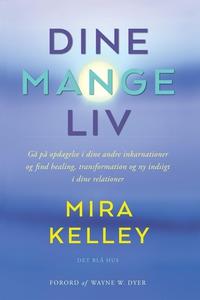 Dine mange liv (e-bog) af Mira Kelley