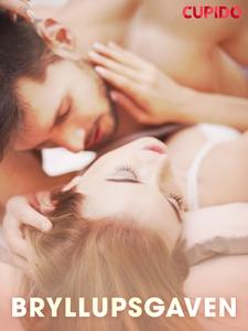 Bryllupsgaven (ebok) av Cupido .