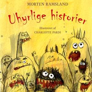 Uhyrlige historier (lydbog) af Morten