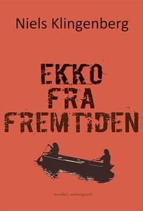 Ekko fra fremtiden (e-bog) af Niels K