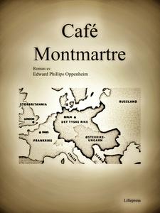 Café Montmartre (ebok) av Edward Phillips Opp
