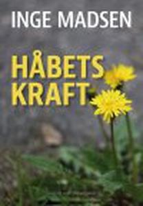 HÅBETS KRAFT (e-bog) af Inge Madsen