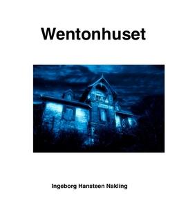 Wentonhuset (ebok) av Ingeborg Hansteen Nakli