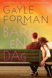 Bare en dag (e-bog) af Gayle Forman