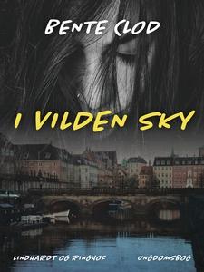 I vilden sky (e-bog) af Bente Clod