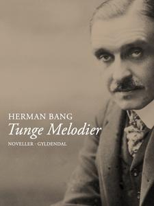 Tunge melodier (e-bog) af Herman Bang