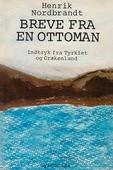 Breve fra en ottoman, indtryk fra Tyrkiet og Grækenland