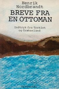 Breve fra en ottoman, indtryk fra Tyr