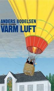 Varm luft (e-bog) af Anders Bodelsen