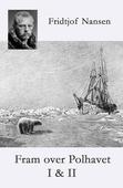 Fram over Polhavet I & II