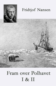Fram over Polhavet I & II (ebok) av Fridtjof