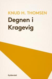 Degnen i Kragevig (e-bog) af Knud H.