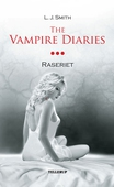 The Vampire Diaries #3: Raseriet