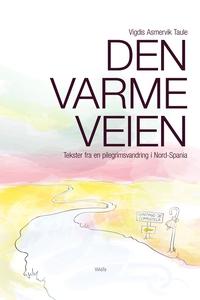 Den varme veien (ebok) av Vigdis Asmervik Tau