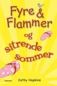 Fyre & Flammer 12 - Fyre & Flammer og sitrende sommer