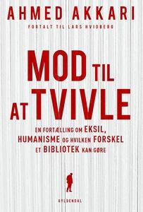 Mod til at tvivle (e-bog) af Ahmed Ak