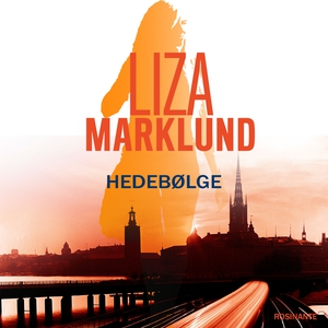 Hedebølge (lydbog) af Liza Marklund