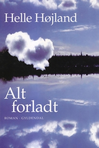 Alt forladt (e-bog) af Helle Højland