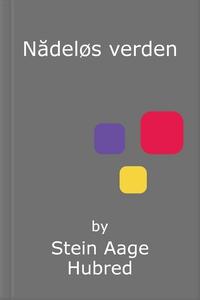 Nådeløs verden (ebok) av Stein Aage Hubred
