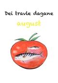 Dei travle dagane - august