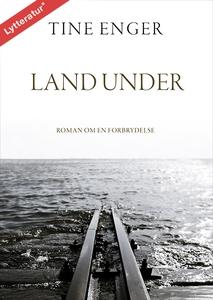 Land under (lydbog) af Tine Enger, En