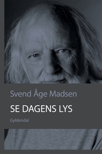 Se dagens lys (e-bog) af Svend Åge Ma